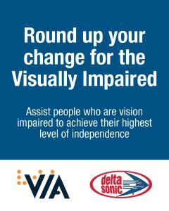 Round up your change for the Visually Impaired.